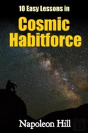 10 Easy Lessons In Cosmic Habitforce