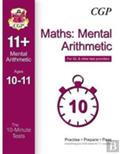 Bertrand.pt - 10-Minute Tests For 11+ Maths: Mental Arithmetic Ages 10-11 - For Gl & Other Test Providers