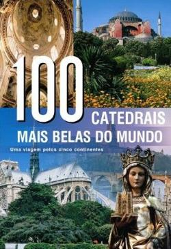 Bertrand.pt - 100 Catedrais mais belas do mundo