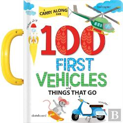 Bertrand.pt - 100 First Vehicles and Things That Go: Carry Book