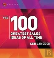 100 Greatest Sales Ideas Of All Time