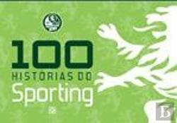 Bertrand.pt - 100 Histórias do Sporting