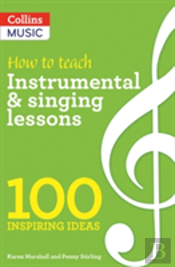 100 Ideas For Music: Instrumental & Singing Teaching