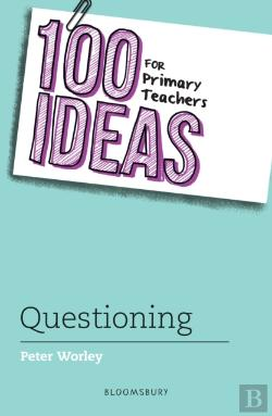 Bertrand.pt - 100 Ideas For Primary Teachers: Questioning