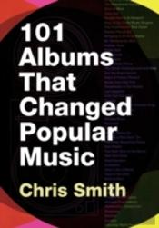101 Albums That Changed Popular Music