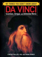 101 Things You Didn'T Know About Da Vinci