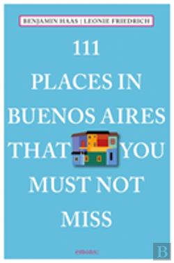 Bertrand.pt - 111 Places In Buenos Aires Not Miss
