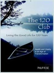 120 Club - Living The Good Life For 120 Years