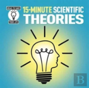 15 Minute Scientific Theories