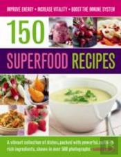 150 Superfood Recipes