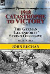 1918-Catastrophe To Victory