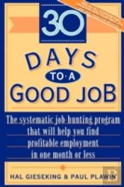 30 Days To A Good Job: The Systematic Jo
