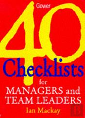 40 Checklists For Managers And Team Leaders