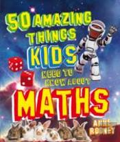 50 Amazing Things Kids Need To Know About Maths