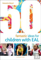 50 Fantastic Ideas For Children With Eal