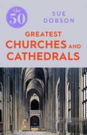 50 Greatest Churches And Cathedrals