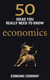 50 Ideas you Really Need to Know: Economics