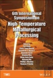 6th International Symposium On High Temperature Metallurgical Processing