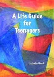 A A Life Guide For Teenagers