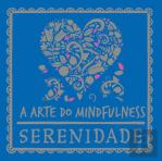 A Arte do Mindfulness: Serenidade