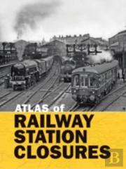 A Atlas Of Railway Station Closures