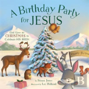 A Birthday Party For Jesus