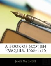 A Book Of Scotish Pasquils. 1568-1715