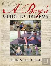 A Boy'S Guide To Firearms