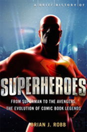 A Brief History Of Superheroes