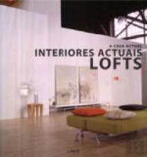 A Casa Actual - Interiores Actuais - Lofts