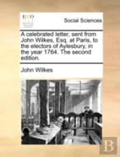 A Celebrated Letter, Sent From John Wilk