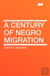 A Century Of Negro Migration