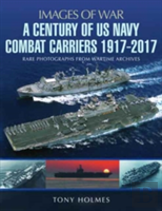 A Century Of Us Navy Combat Carriers 1917-2017