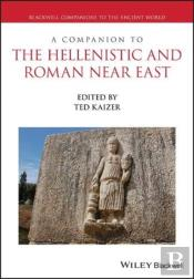 A Companion To The Hellenistic And Roman Near East