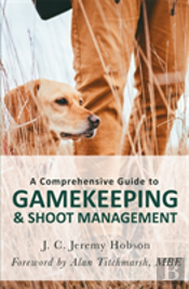 A Comprehensive Guide To Gamekeeping & Shoot Management