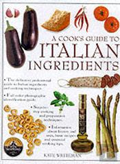 A Cook'S Guide To Italian Ingredients