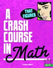 A Crash Course In Math