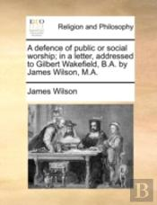 A Defence Of Public Or Social Worship; I