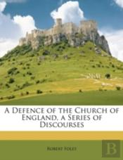 A Defence Of The Church Of England, A Se