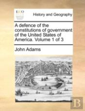A Defence Of The Constitutions Of Govern