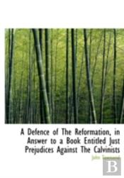 A Defence Of The Reformation, In Answer
