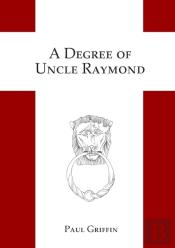 A Degree Of Uncle Raymond