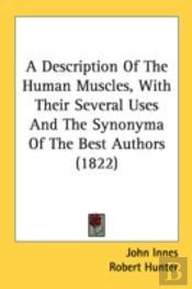A Description Of The Human Muscles, With