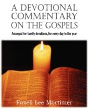 A Devotional Commentary On The Gospels, Arranged For Family Devotions, For Every Day In The Year