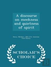 A Discourse On Meekness And Quietness Of