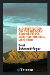 A Dissertation On The History And Development Of The English Verb
