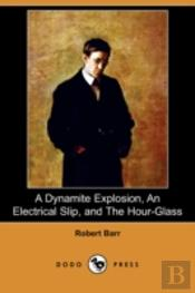 A Dynamite Explosion, An Electrical Slip