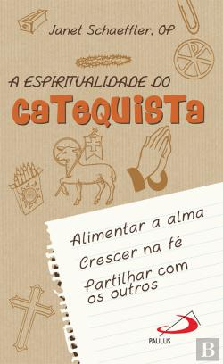 Bertrand.pt - A Espiritualidade do Catequista