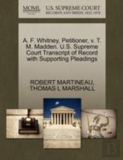 A. F. Whitney, Petitioner, V. T. M. Madden. U.S. Supreme Court Transcript Of Record With Supporting Pleadings