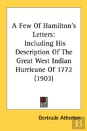 A Few Of Hamilton'S Letters: Including H